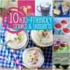 10 Kid Friendly Drinks and Desserts