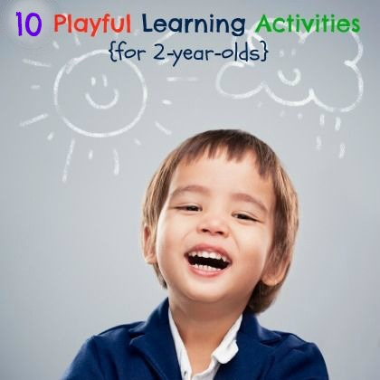 420 Updated 10 Playful Learning Activities for 2 year olds