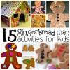 15 Gingerbread Man Activities for Kids