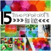 15 Tissue Paper Crafts For Kids