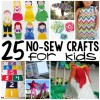25 No Sew Crafts for Kids