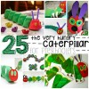 25 Very Hungry Caterpillar Crafts for Preschoolers