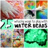 25 Whacky Ways to Play with Water Beads