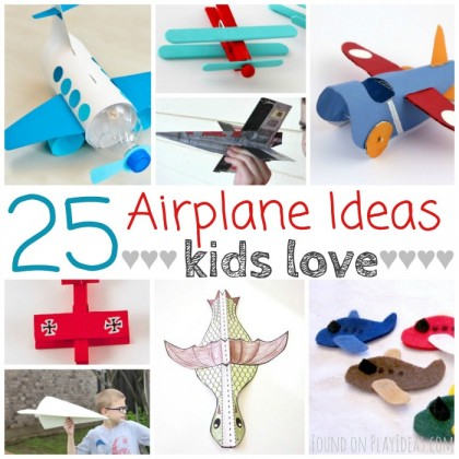 25 Airplane Projects Kids Love