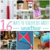 16 Ways To Teach Kids About Weather
