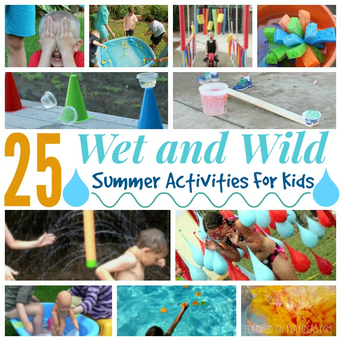 25 Wet and Wild Summer Activities for Kids Featured