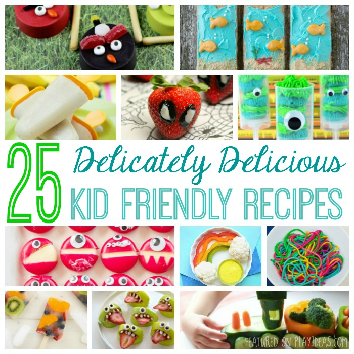 25 Delicately Delicious Kid Friendly Recipes Featured