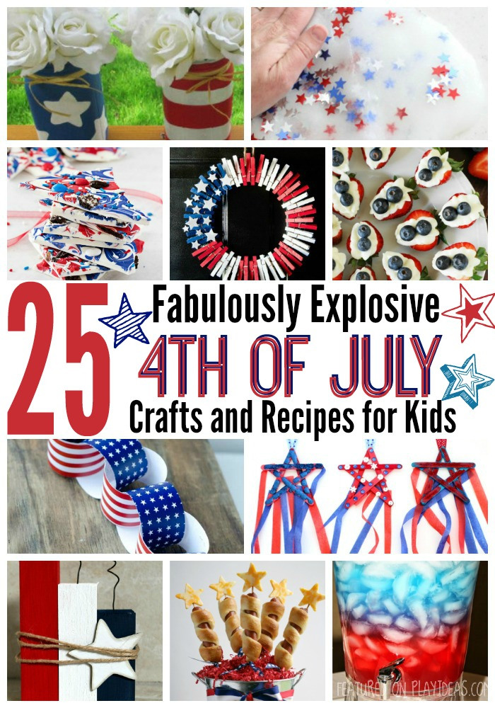 Fabulously Explosive 4th of July Crafts and Recipes for Kids