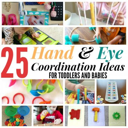 25 Easy Hand And Eye Coordination Ideas For Toddlers And Babies
