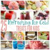25 Refreshing Ice Cold Treats For Kids