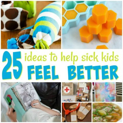 25 Ideas To Help Sick Kids Feel Better