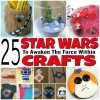 25 Star Wars Crafts To Awaken The Force Within